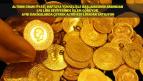 Altının Gram Fiyatı 470 Liradan İşlem Görüyor