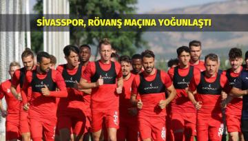 Sivasspor, Rövanş Maçına Yoğunlaştı
