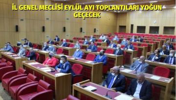 İl Genel Meclisi Eylül Ayı Toplantıları Yoğun Geçecek