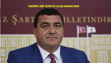 TARSİM'E BİR TEPKİ DE ULAŞ KARASU'DAN