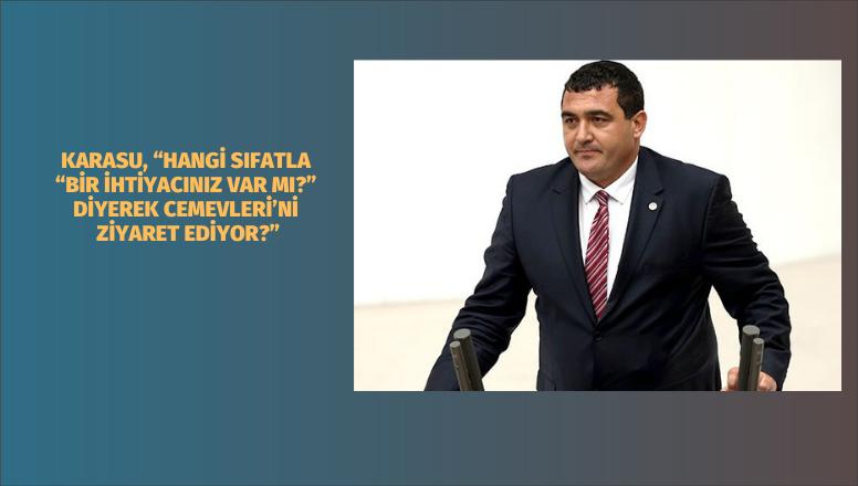 Milletvekili Karasu, Cemevlerini Ziyaret Eden, AK Parti'lilere Tepki Gösterdi
