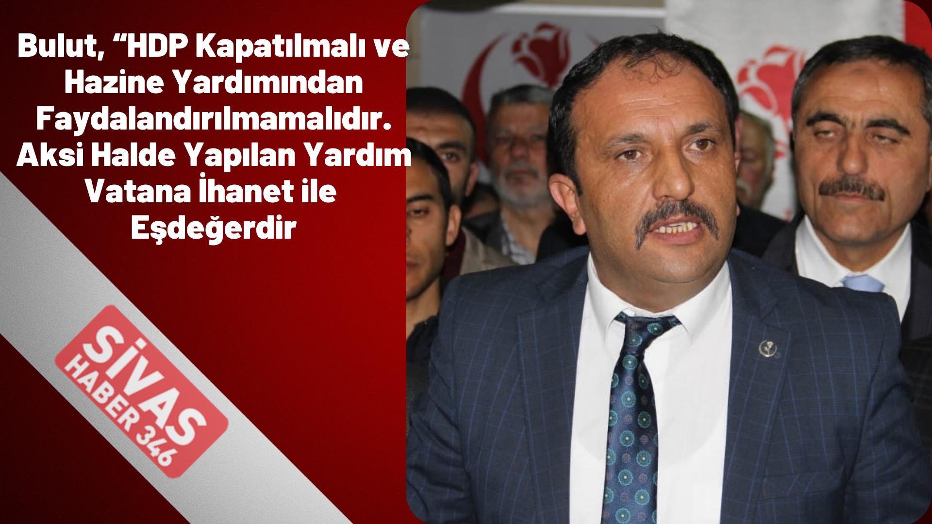 """""""HDP'ye Yapılan Yardım Vatana İhanet İle Eşdeğerdir"""""""